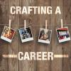 Crafting a Career