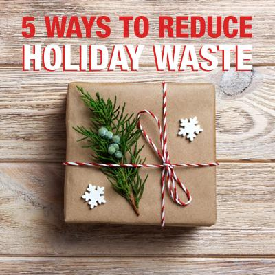 Five Ways to Reduce Holiday Waste